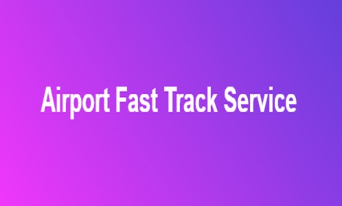 Fast Track Service